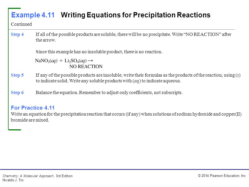 © 2014 Pearson Education, Inc. Chemistry: A Molecular Approach, 3rd Edition Nivaldo J. Tro Example 4.11 Writing Equations for Precipitation Reactions