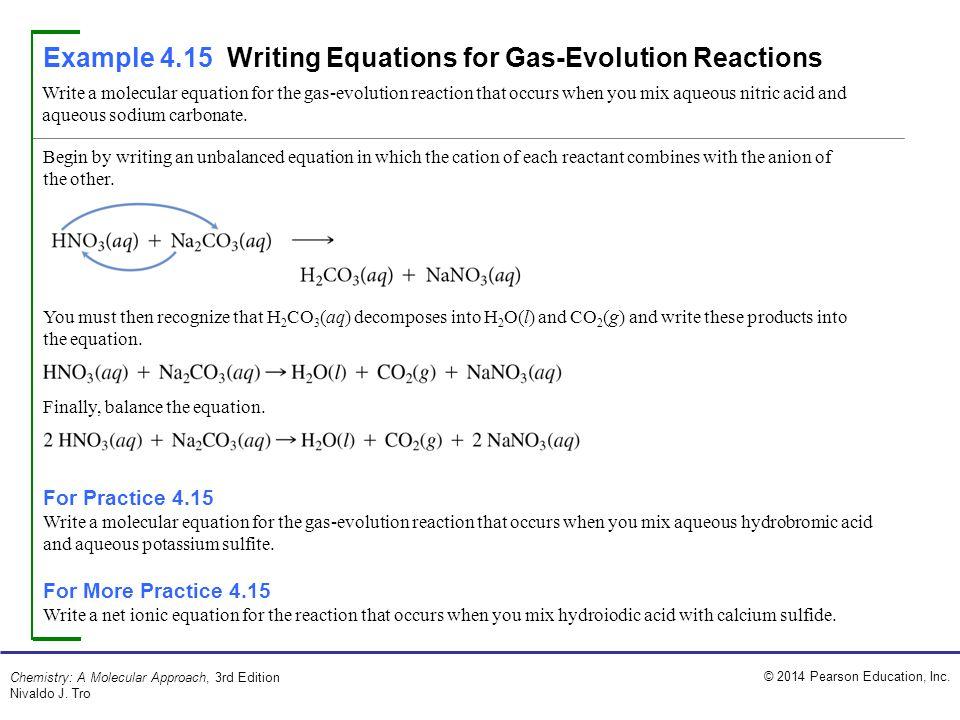 © 2014 Pearson Education, Inc. Chemistry: A Molecular Approach, 3rd Edition Nivaldo J. Tro Write a molecular equation for the gas-evolution reaction t