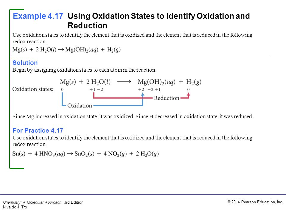 © 2014 Pearson Education, Inc. Chemistry: A Molecular Approach, 3rd Edition Nivaldo J. Tro Use oxidation states to identify the element that is oxidiz
