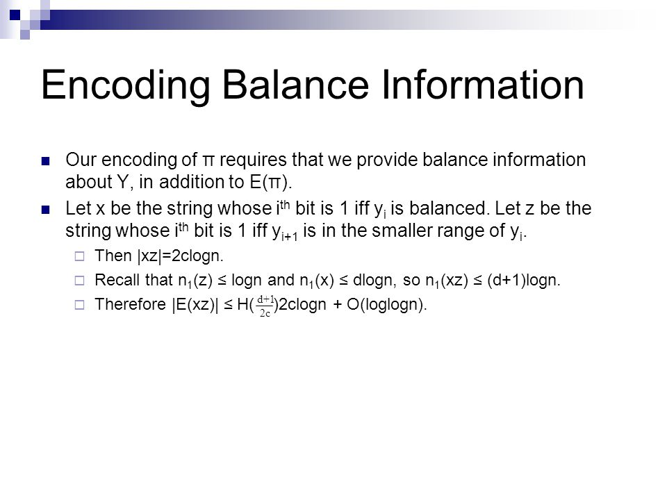 Encoding Balance Information Our encoding of π requires that we provide balance information about Y, in addition to E(π).