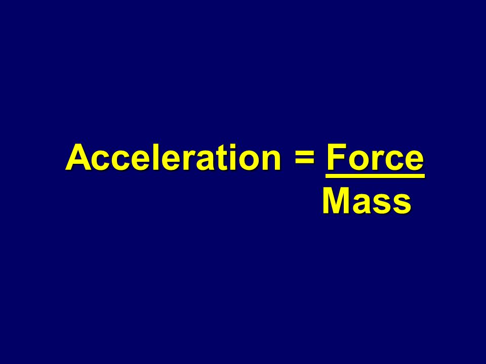 Given Force and Mass, what is the equation to find acceleration?