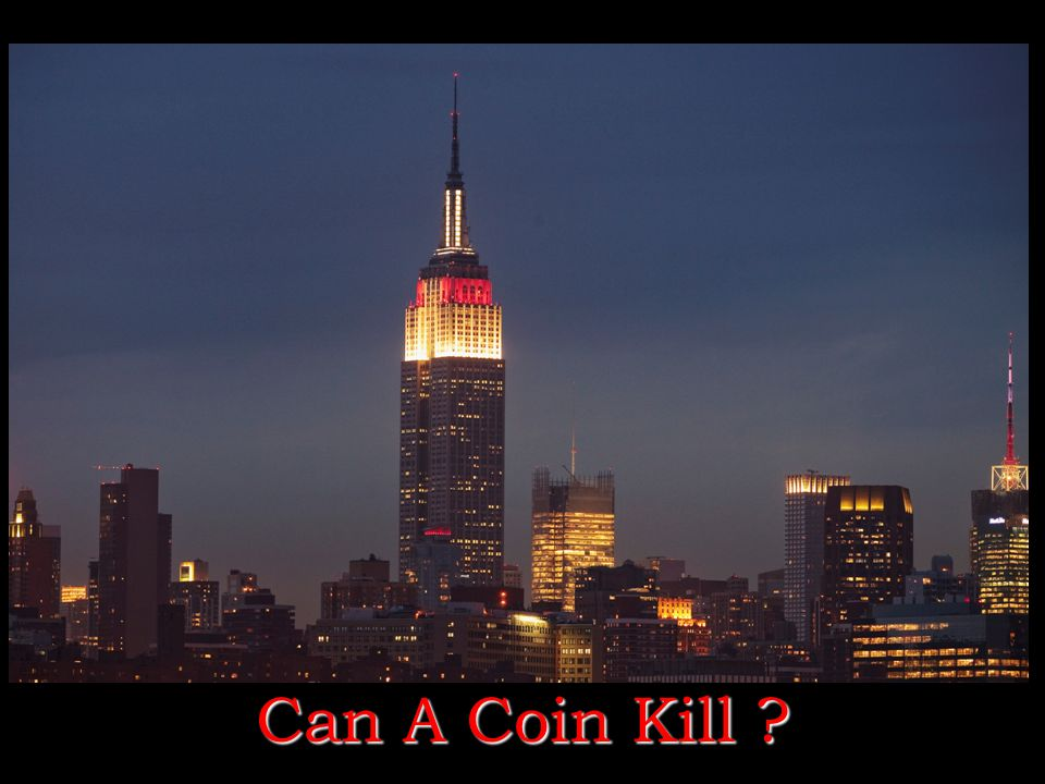Can A Coin Kill ?