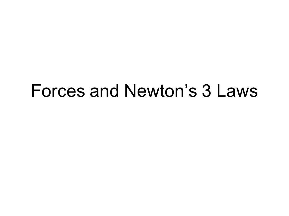 Forces and Newton's 3 Laws