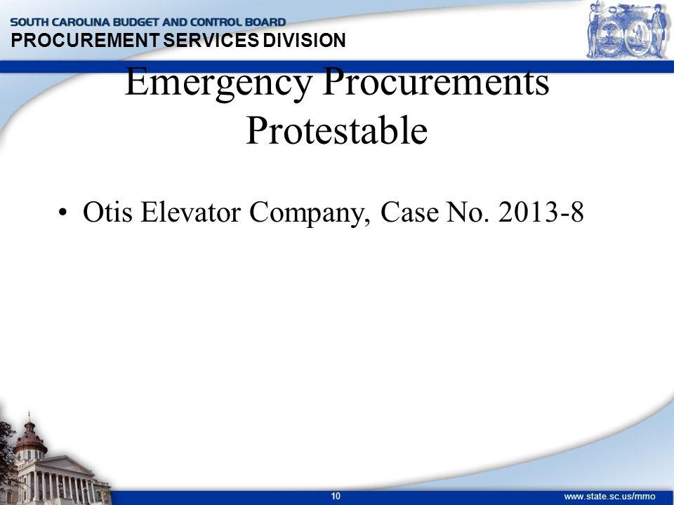 PROCUREMENT SERVICES DIVISION www.state.sc.us/mmo 10 Otis Elevator Company, Case No. 2013-8 Emergency Procurements Protestable