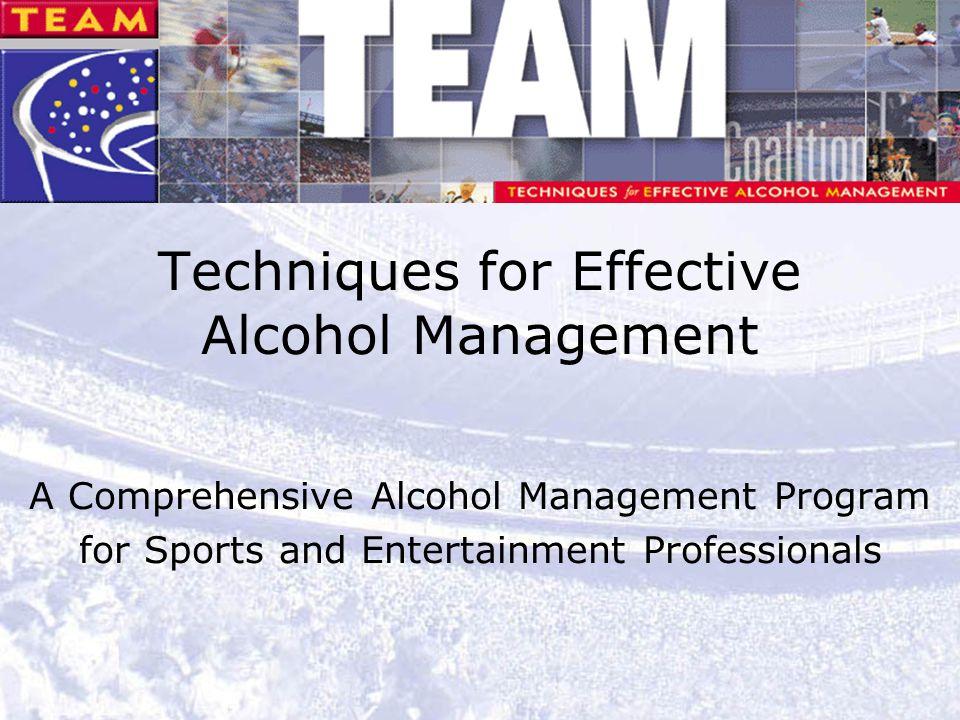 1 Techniques for Effective Alcohol Management A Comprehensive Alcohol Management Program for Sports and Entertainment Professionals