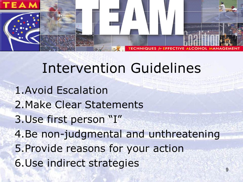 """9 Intervention Guidelines 1.Avoid Escalation 2.Make Clear Statements 3.Use first person """"I"""" 4.Be non-judgmental and unthreatening 5.Provide reasons fo"""