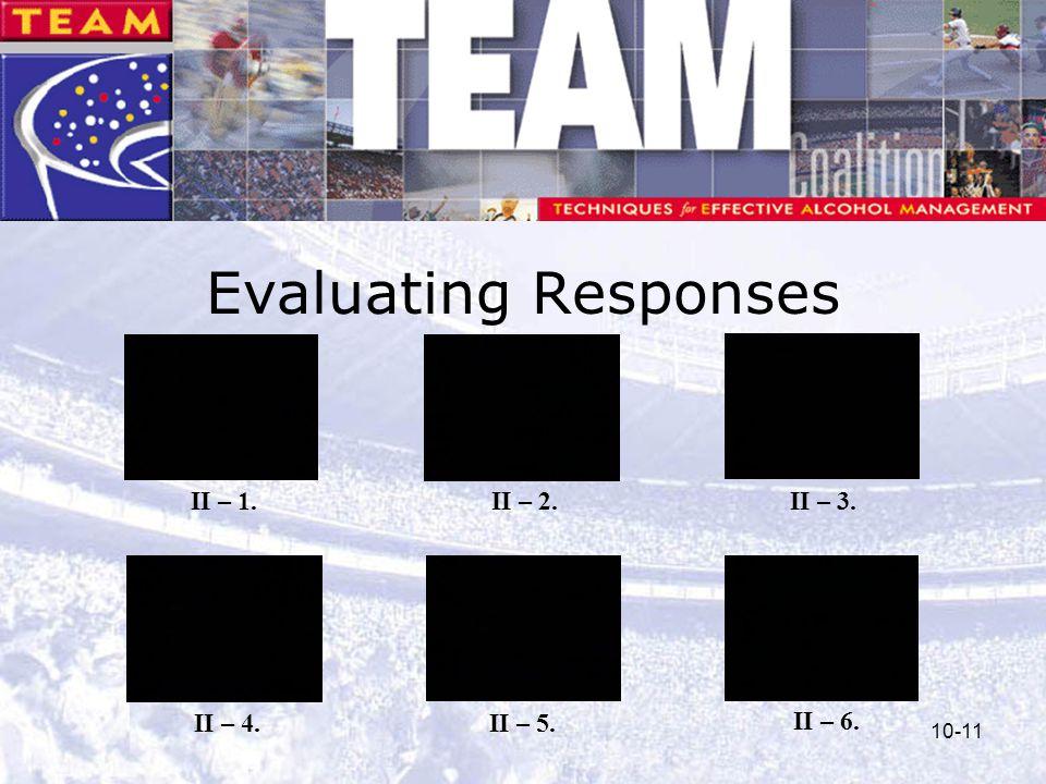 10-11 Evaluating Responses II – 1. II – 5. II – 2.II – 3. II – 4. II – 6.