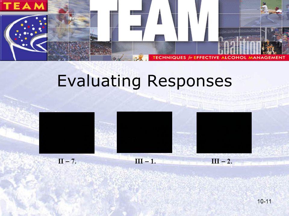 10-11 Evaluating Responses III – 1. II – 7.III – 2.