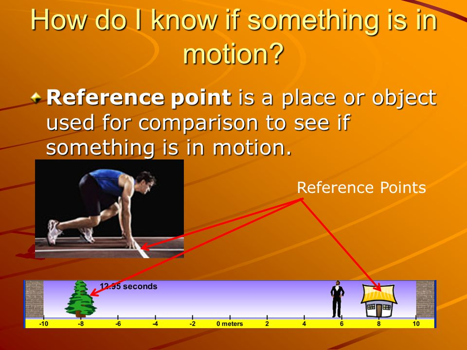 How do I know if something is in motion.
