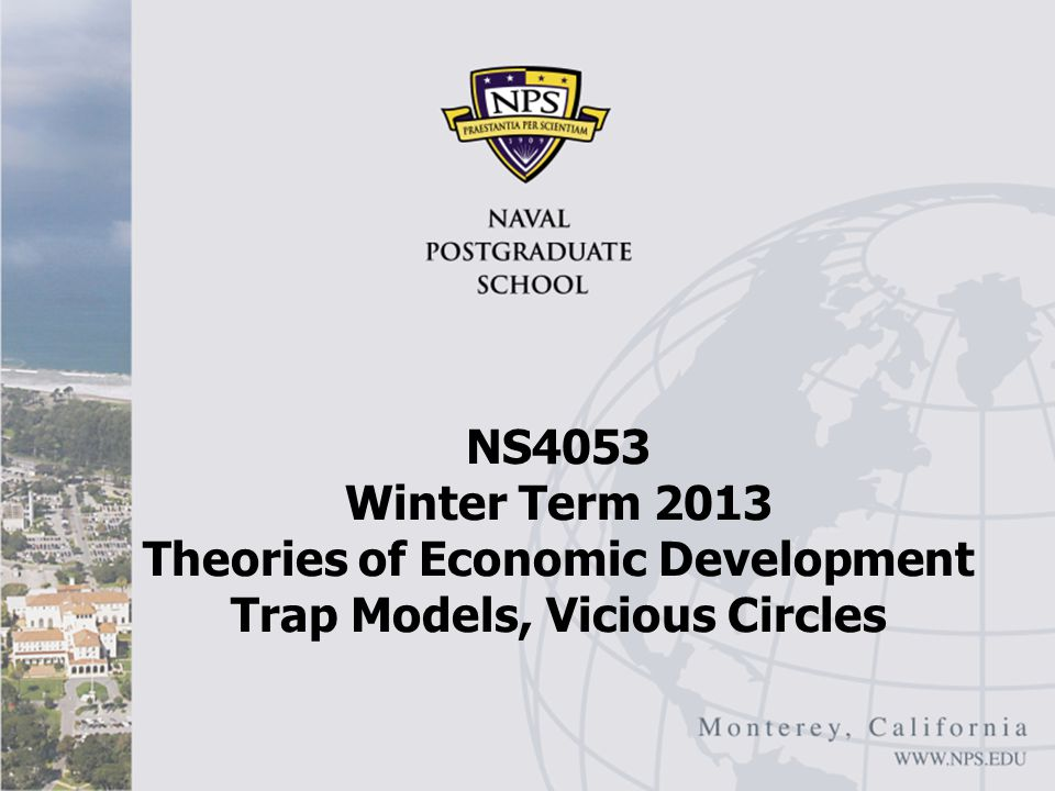 NS4053 Winter Term 2013 Theories of Economic Development Trap Models, Vicious Circles