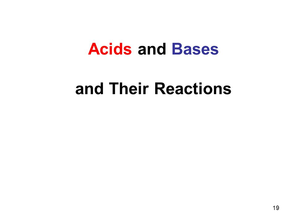 19 Acids and Bases and Their Reactions
