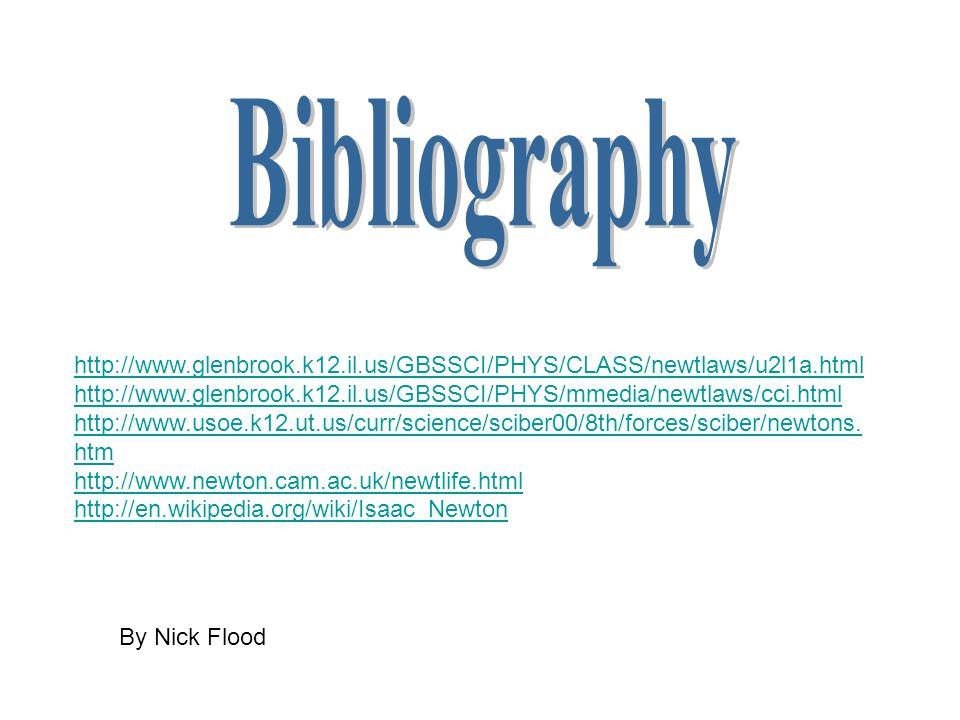 http://www.glenbrook.k12.il.us/GBSSCI/PHYS/CLASS/newtlaws/u2l1a.html http://www.glenbrook.k12.il.us/GBSSCI/PHYS/mmedia/newtlaws/cci.html http://www.usoe.k12.ut.us/curr/science/sciber00/8th/forces/sciber/newtons.