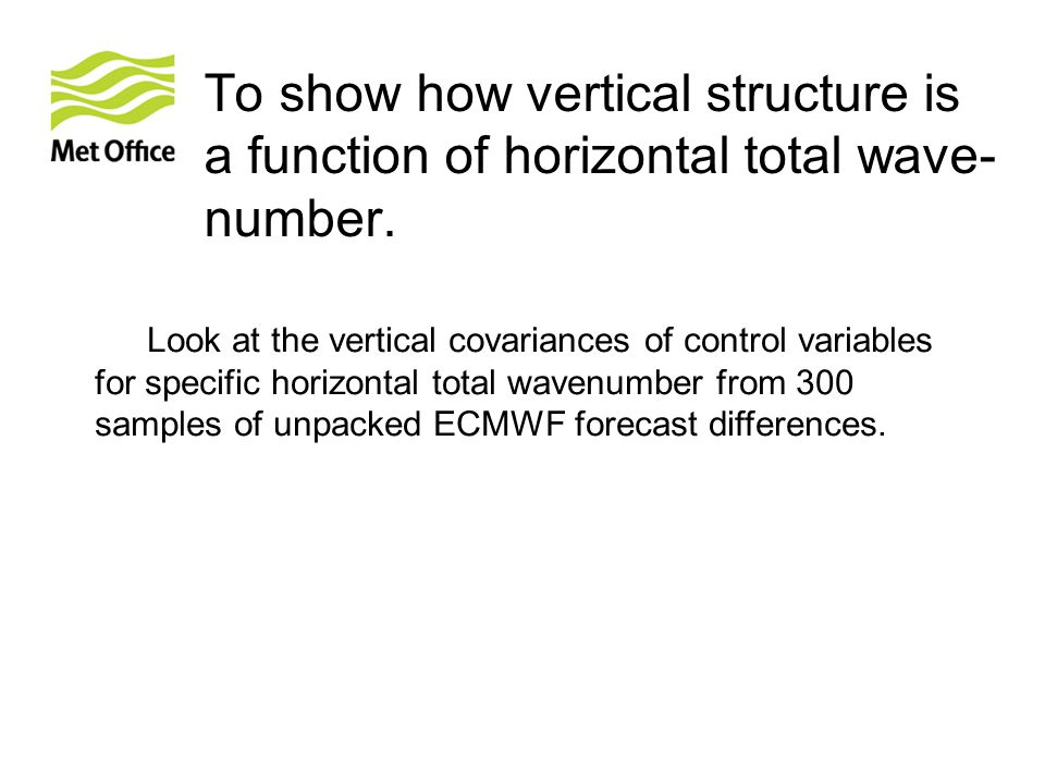 To show how vertical structure is a function of horizontal total wave- number.