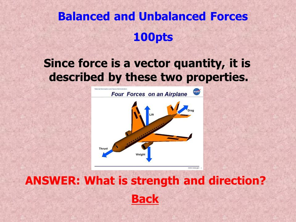 Balanced forces result in this. Back ANSWER: What is equilibrium?