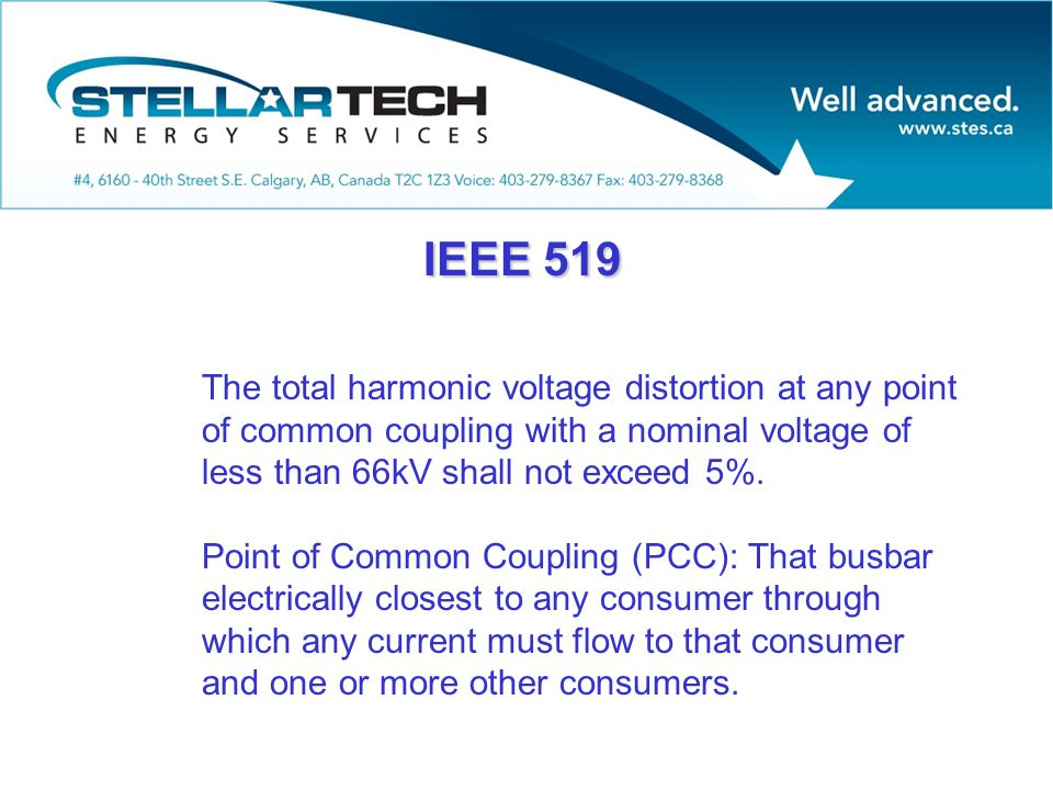 IEEE 519 The total harmonic voltage distortion at any point of common coupling with a nominal voltage of less than 66kV shall not exceed 5%.
