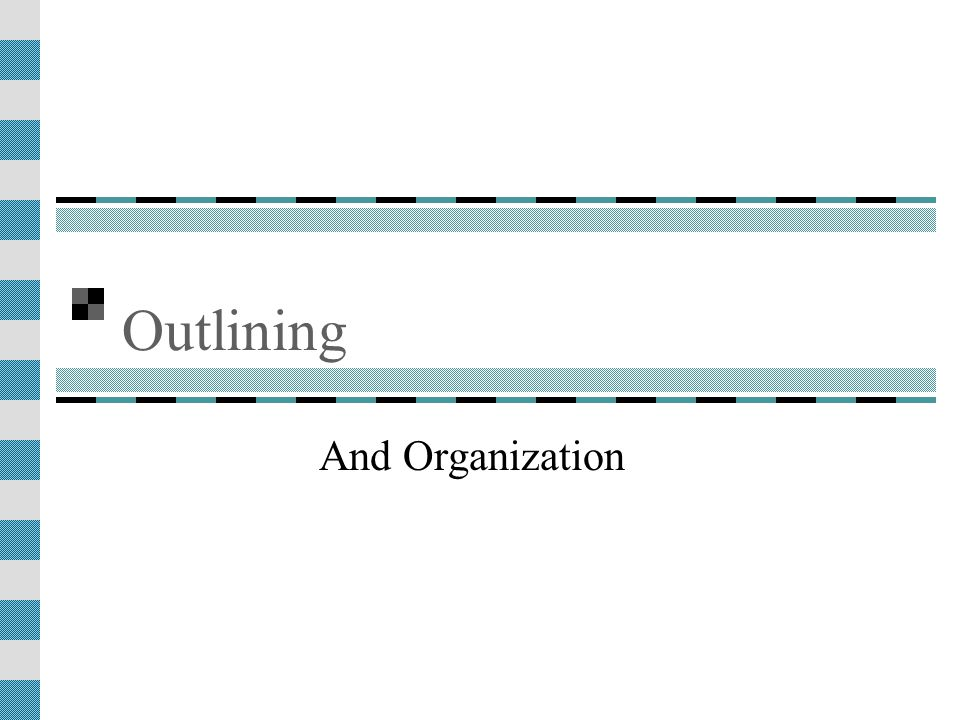 Outlining And Organization