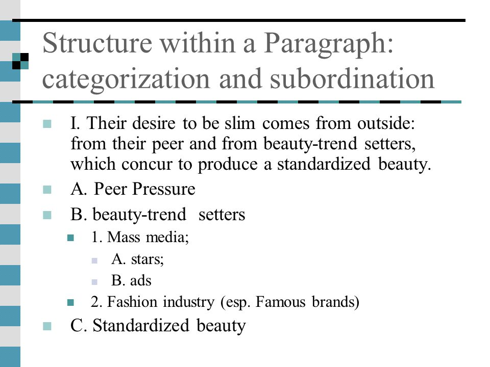 Structure within a Paragraph: categorization and subordination I.
