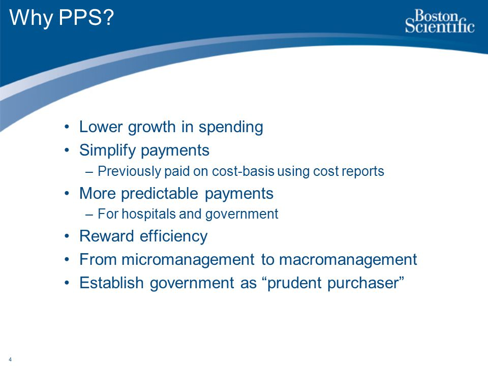 4 Why PPS? Lower growth in spending Simplify payments –Previously paid on cost-basis using cost reports More predictable payments –For hospitals and g