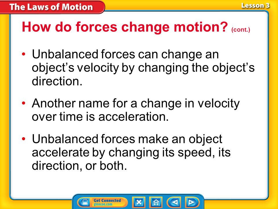 Lesson 3-1 When unbalanced forces act on a ball at rest, it moves in the direction of the net force.