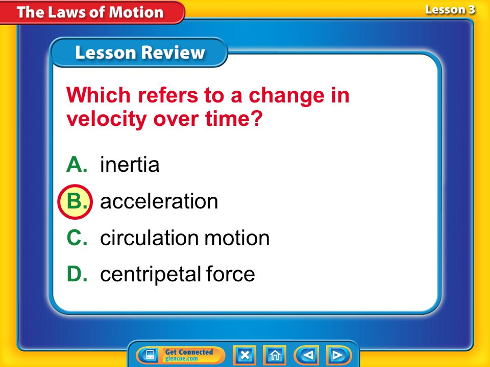 Lesson 3 – LR2 A.acceleration B.centripetal C.circular D.unbalanced Which refers to motion along a curved path?