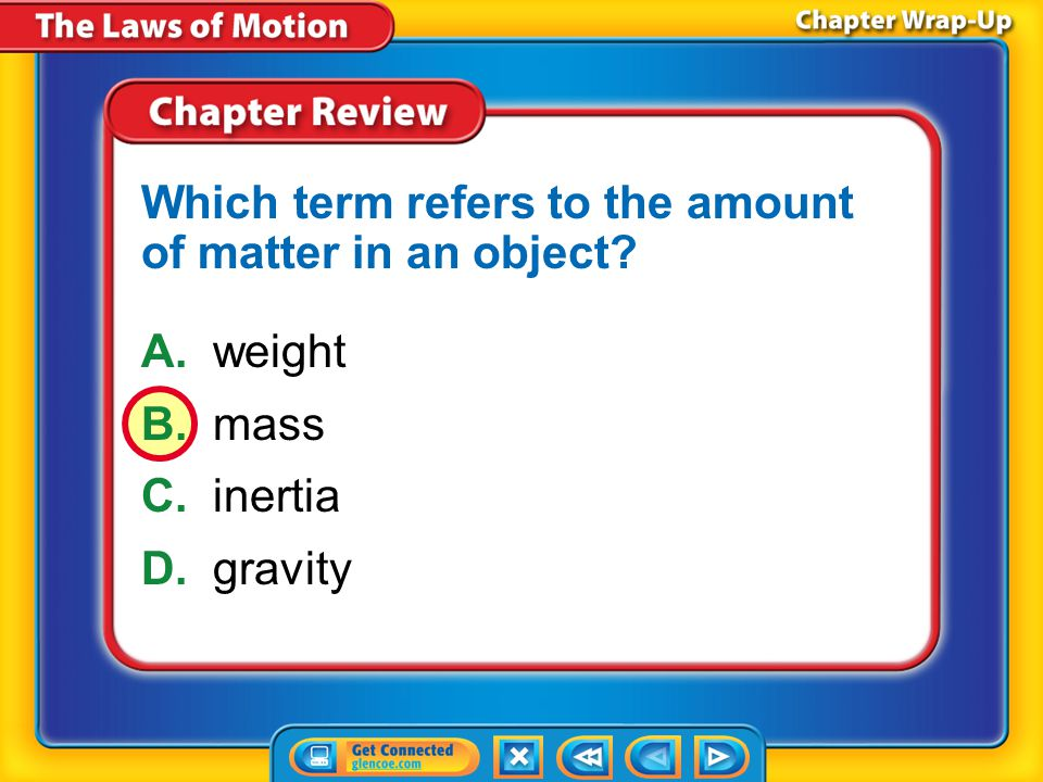 Key Concepts 4 Newton's third law of motion states that when one object applies a force on another, the second object applies an equal force in the op