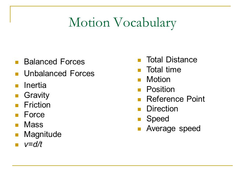 Motion and Forces What is motion. How can you tell if an object is speeding up or slowing down.