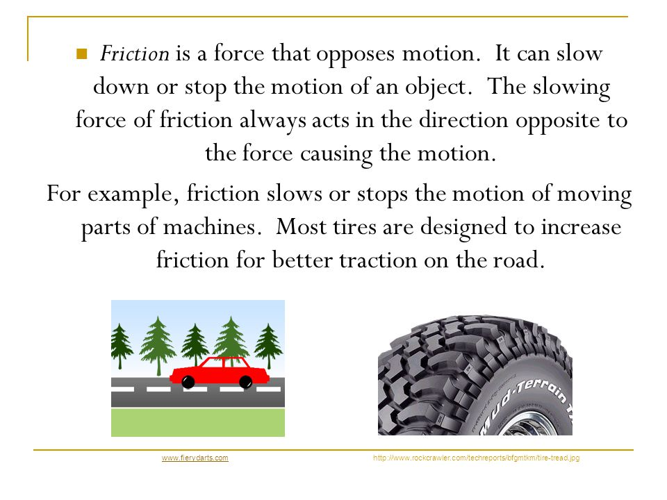 There are two forces that can affect the movement (speed and direction) of an object.