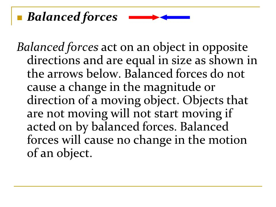 Forces occur in pairs and can be balanced or unbalanced.