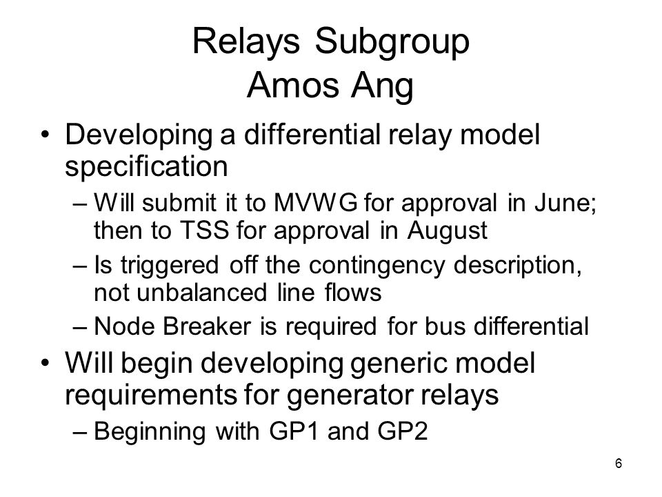 7 Node Breaker Subgroup Jonathan Young Approved Node-Breaker White Paper Writing a paper on Integration of BCCS and WSM from the TO, GO, TOP, TP, PC perspective –Includes Node Breaker modeling and Node Breaker bus view –Will become an SRWG document Principle: Facility owners model and maintain their own equipment (sanctionable)