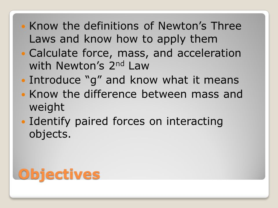 Newton's Laws 1 st Law: An object at rest remains at rest and an object in motion maintains its velocity unless it experiences an unbalanced force.
