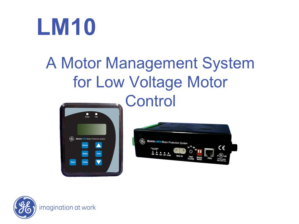 LM10 A Motor Management System for Low Voltage Motor Control