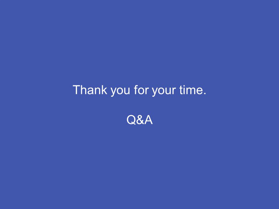 36 GE Consumer & Industrial Multilin Thank you for your time. Q&A