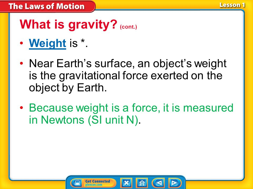 Lesson 1-2 The strength of force depends on the mass of each object and the distance between them.
