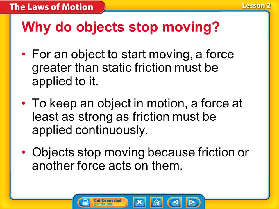 Lesson 2-2 Newton's First Law of Motion (cont.) What effect does inertial have on the motion of an object?