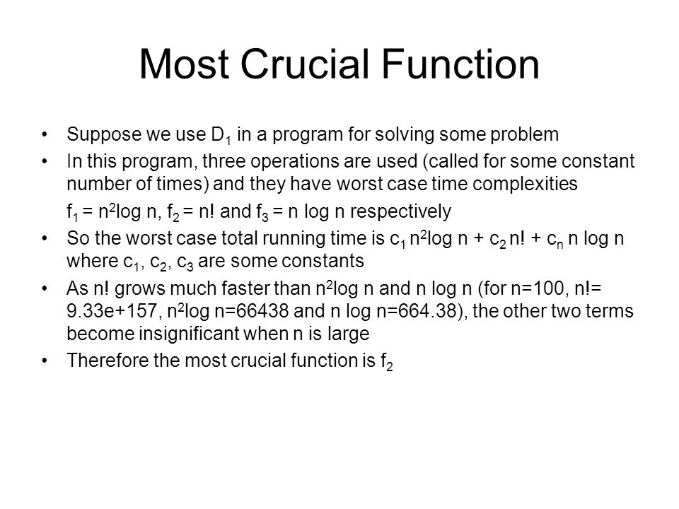 Most Crucial Function Suppose we use D 1 in a program for solving some problem In this program, three operations are used (called for some constant nu