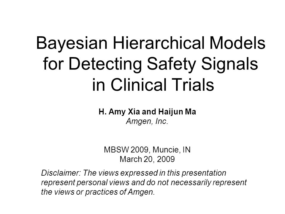 Outline Introduction A motivating example Bayesian Hierarchical Models –Meta analysis of Adverse Events data from multiple studies incorporating MedDRA structure –Incorporate patient level data –Effective graphics Closing Remarks