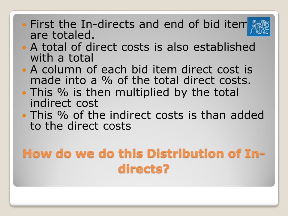 How do we do this Distribution of In- directs.