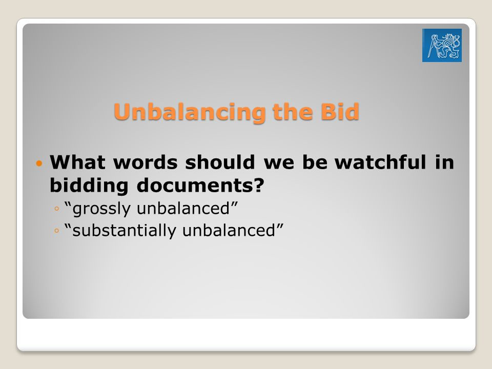 Unbalancing the Bid What words should we be watchful in bidding documents.