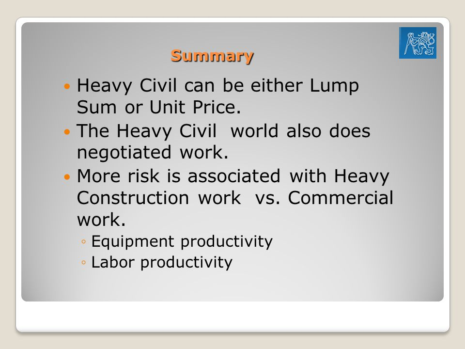 Summary Heavy Civil can be either Lump Sum or Unit Price.