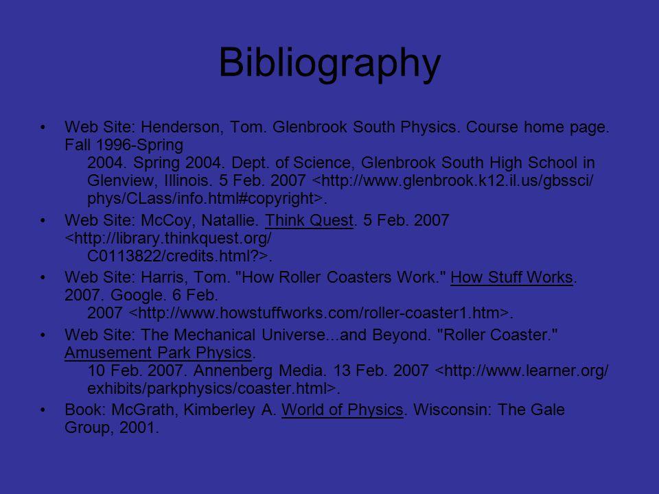 Bibliography Web Site: Henderson, Tom. Glenbrook South Physics.