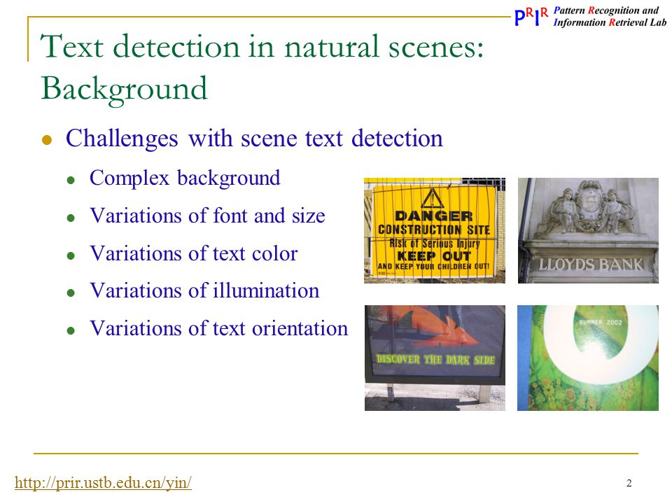 http://prir.ustb.edu.cn/yin/ 3 Text detection in natural scenes: Review Previous text detection technologies Region-based (Sliding window-based) K.
