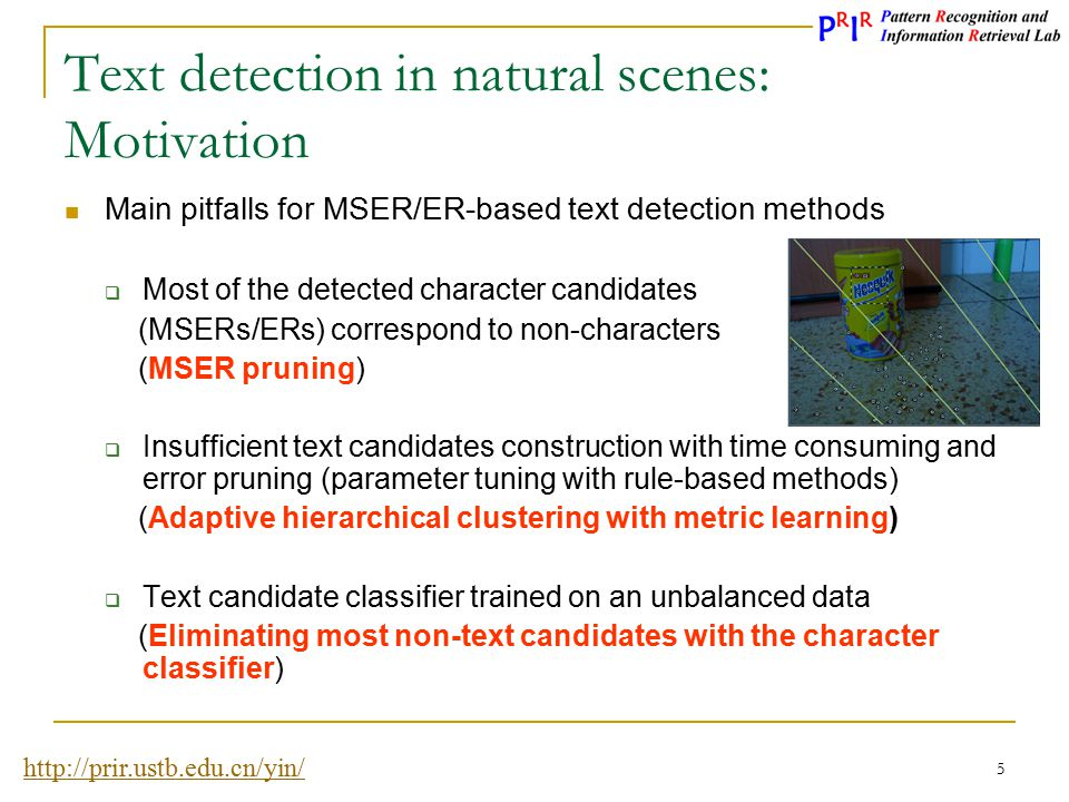 http://prir.ustb.edu.cn/yin/ 6 Text detection in natural scenes: System overview