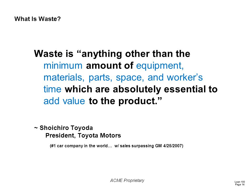 Lean 100 Page 14 ACME Proprietary What Is Waste.