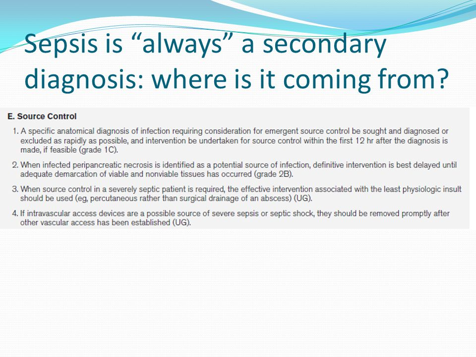 Sepsis is always a secondary diagnosis: where is it coming from