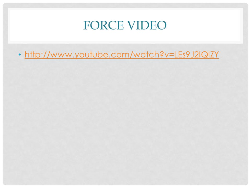 FORCE VIDEO http://www.youtube.com/watch v=LEs9J2IQIZY