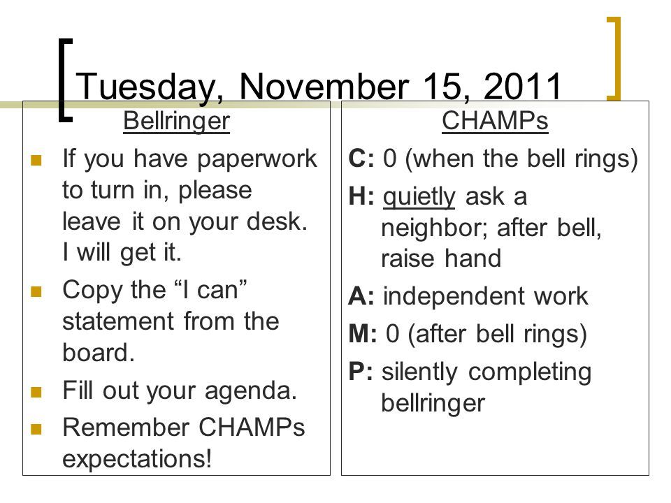 Tuesday, November 15, 2011 Bellringer If you have paperwork to turn in, please leave it on your desk.