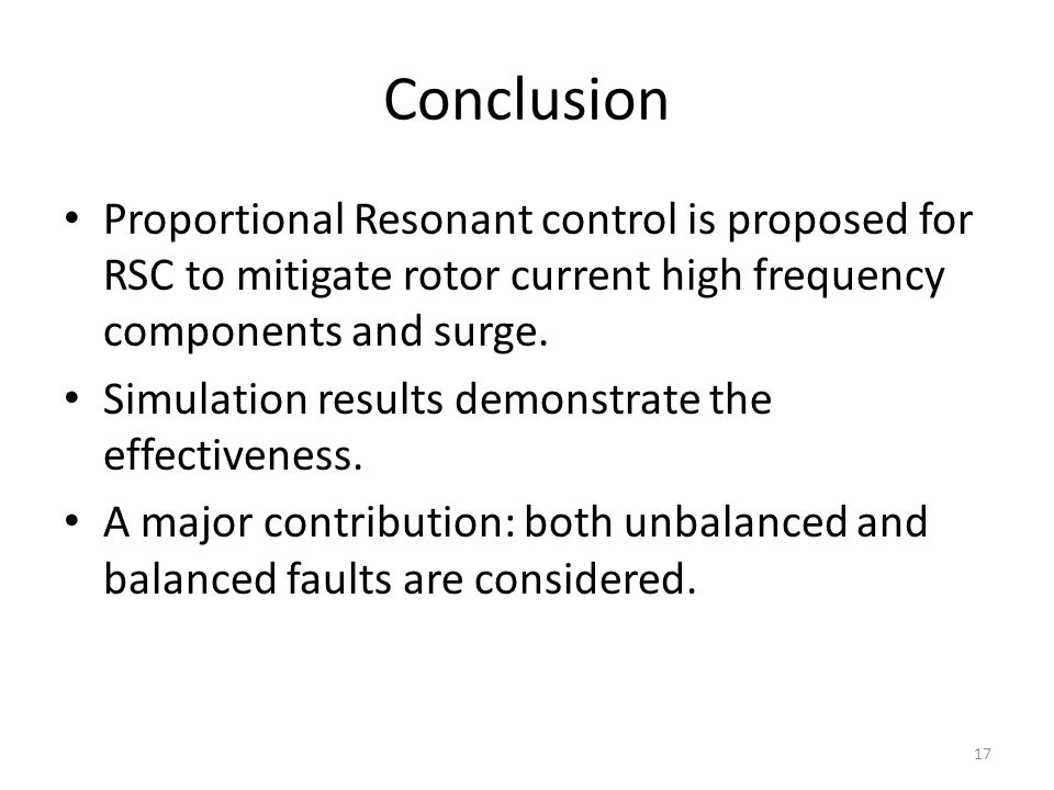 Conclusion Proportional Resonant control is proposed for RSC to mitigate rotor current high frequency components and surge.