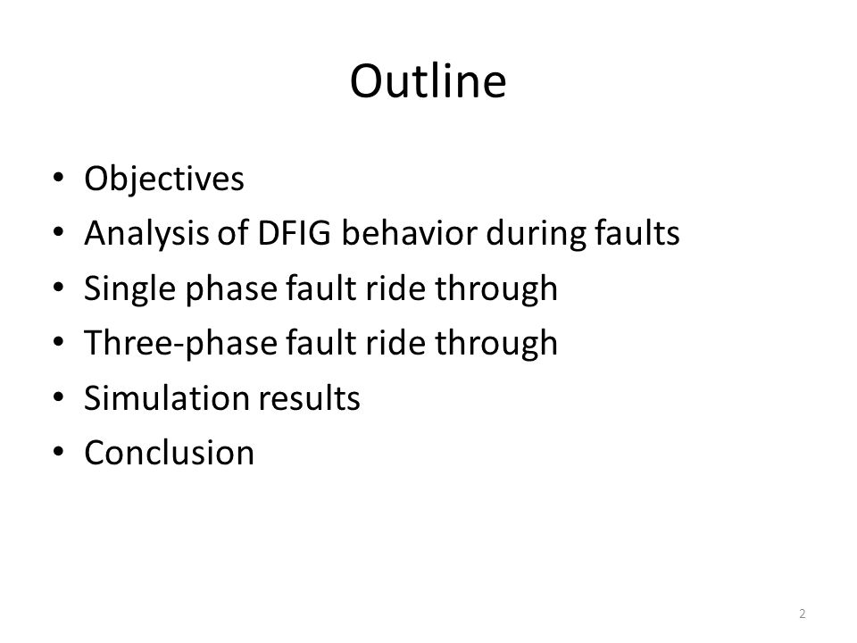Outline Objectives Analysis of DFIG behavior during faults Single phase fault ride through Three-phase fault ride through Simulation results Conclusion 2