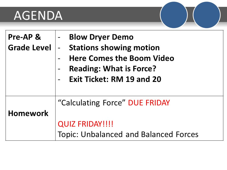 AGENDA Pre-AP & Grade Level -Blow Dryer Demo -Stations showing motion -Here Comes the Boom Video -Reading: What is Force.