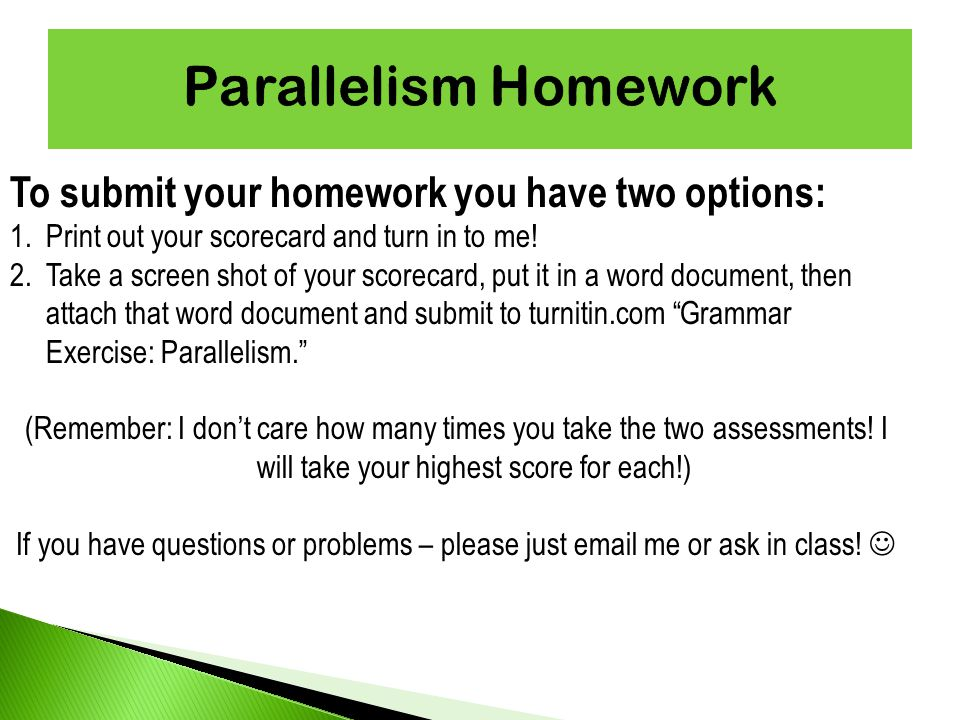 To submit your homework you have two options: 1.Print out your scorecard and turn in to me.
